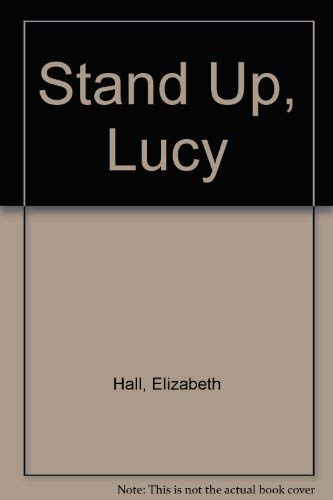 9780395123652: Stand Up, Lucy