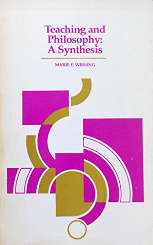 Teaching and Philosophy: A Synthesis: Marie E. Wirsing