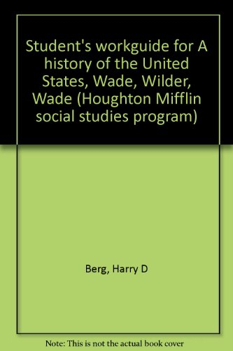 9780395125946: Student's workguide for A history of the United States, Wade, Wilder, Wade (Houghton Mifflin social studies program)