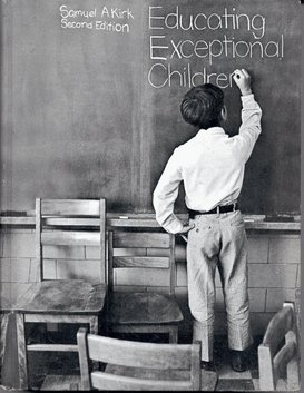 Educating Exceptional Children: Kirk, Samuel A.