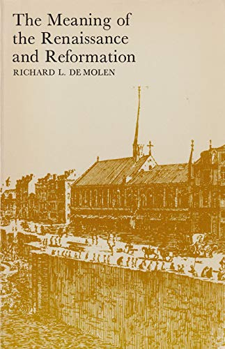 The Meaning of the Renaissance and the: DeMolen, Richard L.