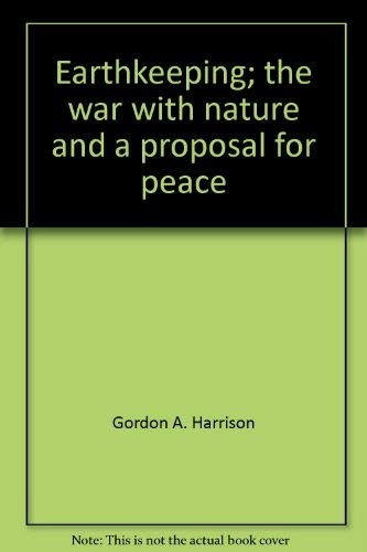 9780395127117: Earthkeeping;: The war with nature and a proposal for peace