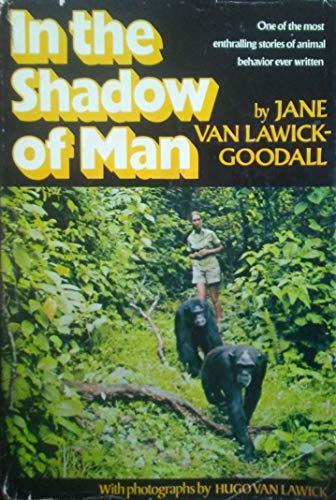 In the Shadow of Man: VanLawick-Goodall, Jane