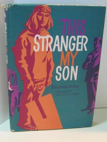 This stranger, my son: Baker, Elizabeth (Gillette)