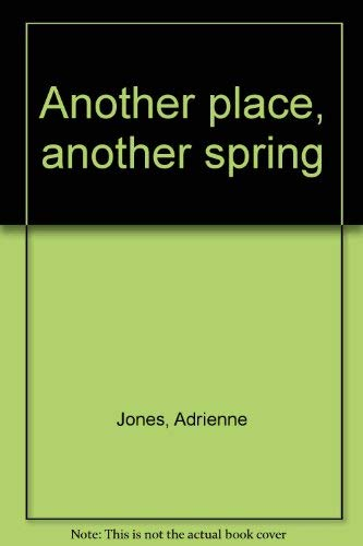 9780395127575: Another place, another spring