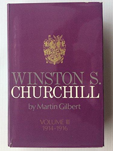 Winston S. Churchill Vol. III : Challenge of War, 1914-1916: Gilbert, Martin