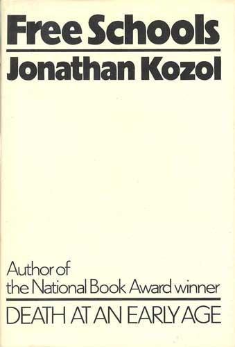 FREE SCHOOLS: Kozol, Jonathan