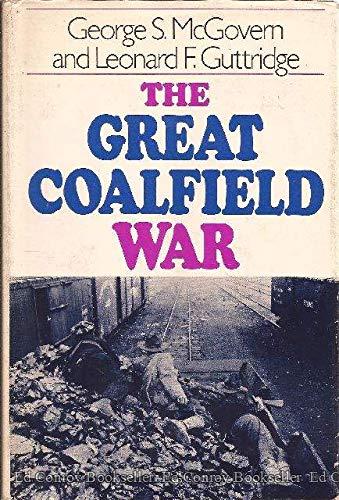 THE GREAT COALFIELD WAR.: McGovern, George S. and Leonard F. Guttridge.