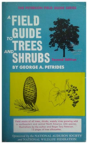 A Field Guide To Trees And Shrubs: Field Marks To All Trees, Shrubs And Woody Vines That Grow In ...