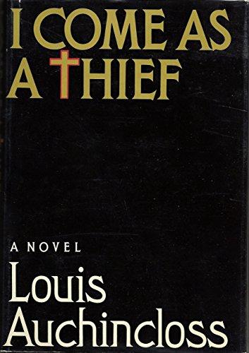 I Come As a Thief: Auchincloss, Louis