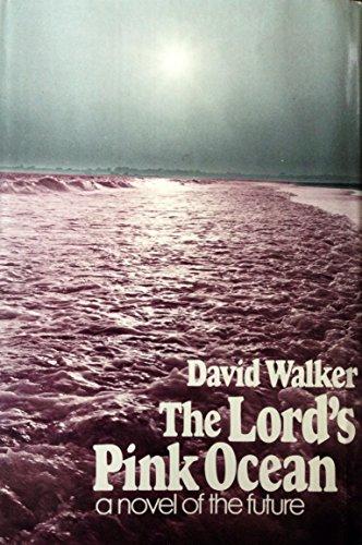 The Lord's pink ocean: Walker, David Harry