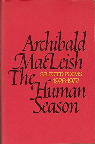The Human Season, Selected Poems 1926-1972: MacLeish, Archibald