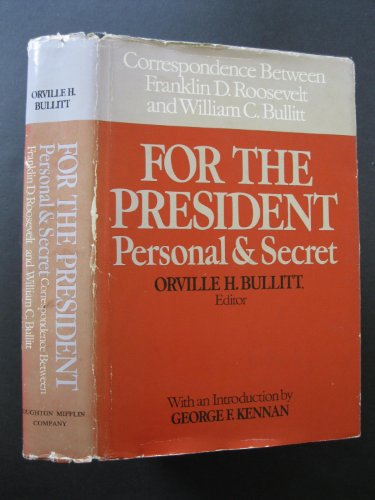 9780395139974: For the President Personal & Secret: Correspondence Between Franklin D. Roosevelt and William C. Bullitt
