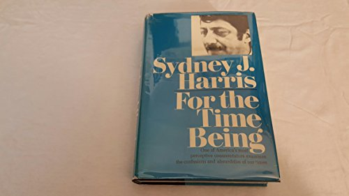 For the time being: Harris, Sydney J