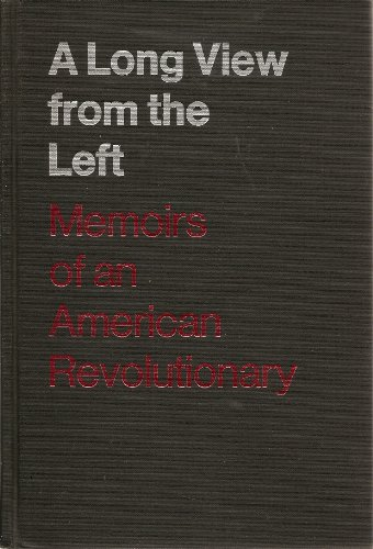 A long view from the Left;: Memoirs of an American revolutionary: Richmond, Al