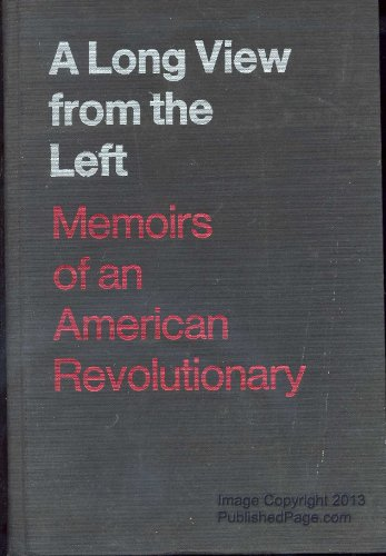 9780395140055: A long view from the Left;: Memoirs of an American revolutionary