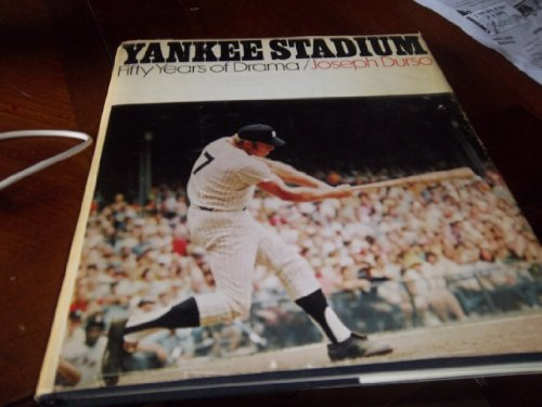 Yankee Stadium; Fifty Years of Drama: Joseph Durso