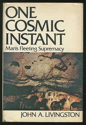 9780395140123: One Cosmic Instant: Man's Fleeting Supremacy