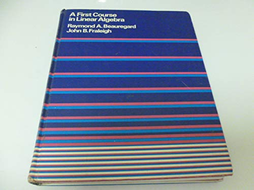 A first course in linear algebra;: With: Raymond A Beauregard