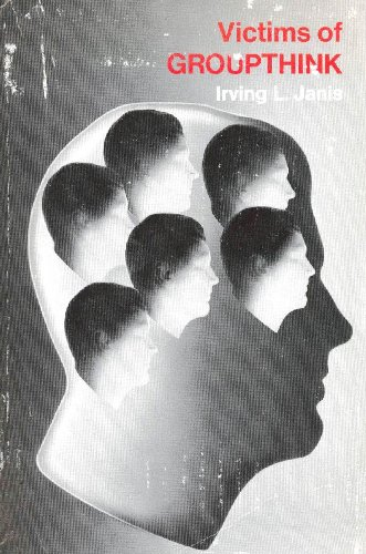 9780395140444: Victims of Groupthink: A psychological study of foreign-policy decisions and fiascoes