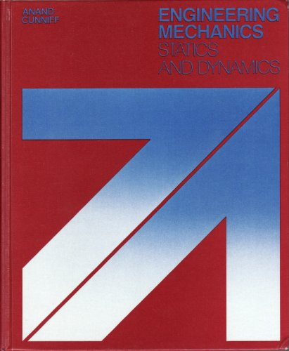 Engineering Mechanics: Statics and Dynamics: Cunniff, Patrick F.,Anand,