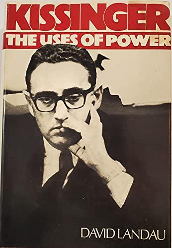 Kissinger: The uses of power: Landau, David