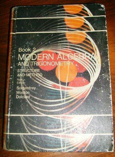 Modern Algebra and Trigonometry: Structure and Method: Robert H. Sorgenfrey;