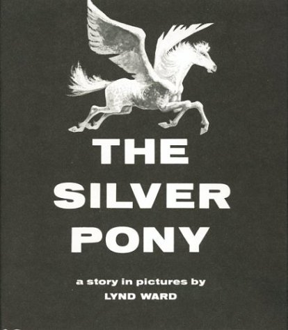9780395147535: The Silver Pony: A Story in Pictures,