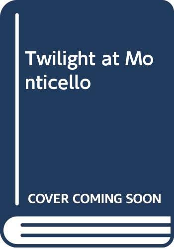 9780395154625: Twilight at Monticello