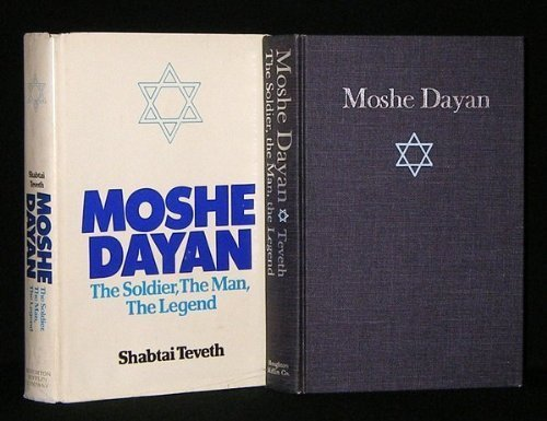 9780395154755: Moshe Dayan - the Soldier, the Man, the Legend