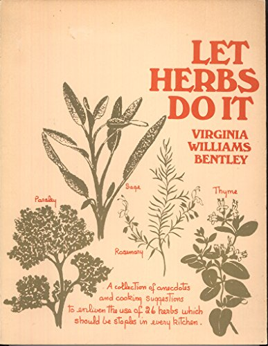 9780395154786: Let Herbs Do It: a Collection of Anecdotes and Cooking Suggestions to Enliven the Use of 26 Herbs Which Should Be Staples in Every Kitchen