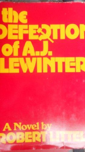 The Defection of A. J. Lewinter: Littell, Robert