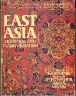 East Asia - Tradition and Transformation: Fairbank, Reischauer & Craig