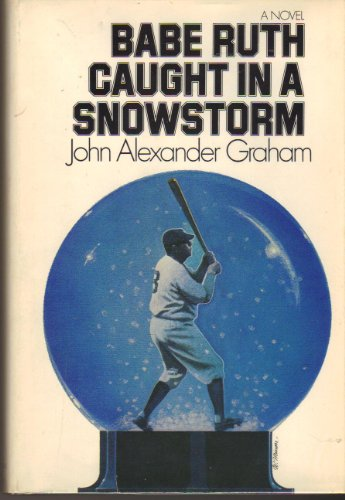 Babe Ruth Caught in a Snowstorm: Graham, John Alexander