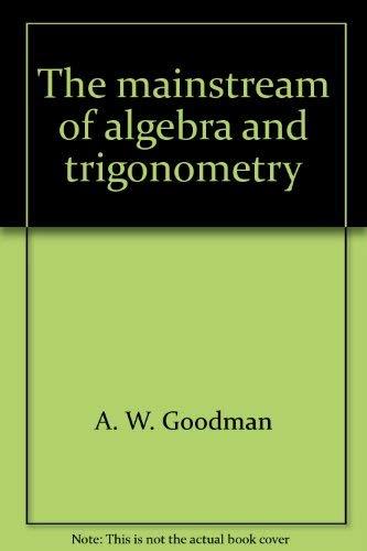 9780395160046: The Mainstream of Algebra and Trigonometry