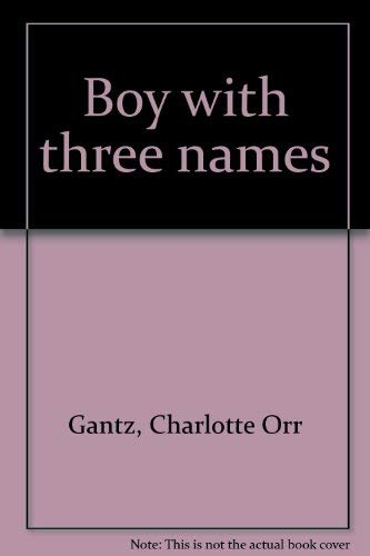 Boy with three names: Gantz, Charlotte Orr