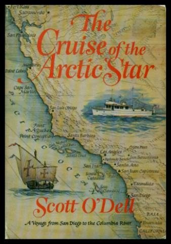 The Cruise of the Arctic Star (Signed): Scott O'DELL