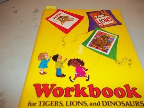 9780395161951: Workbook for Tigers, Lions and Dinosaurs