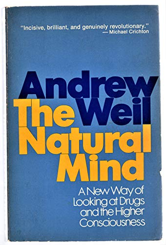 9780395166123: The Natural Mind: A New Way of Looking at Drugs and the Higher Consciousness