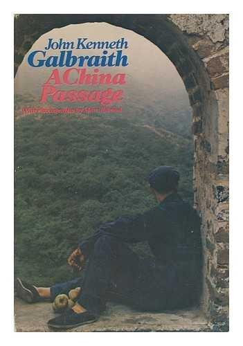 A China Passage: Galbraith, John Kenneth