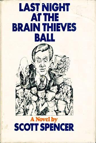 Last Night at the Brain Thieves' Ball: Spencer, Scott