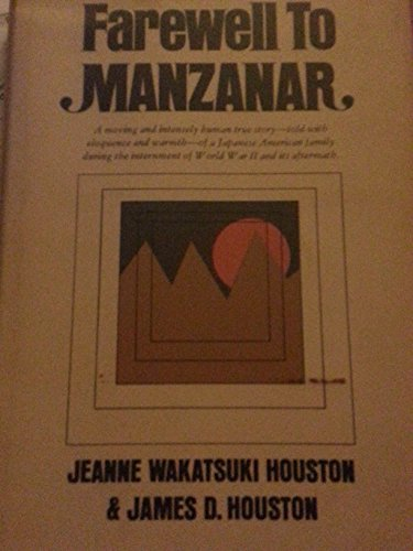 Farewell to Manzanar; A True Story of Japanese American Experience During and After the World War ...