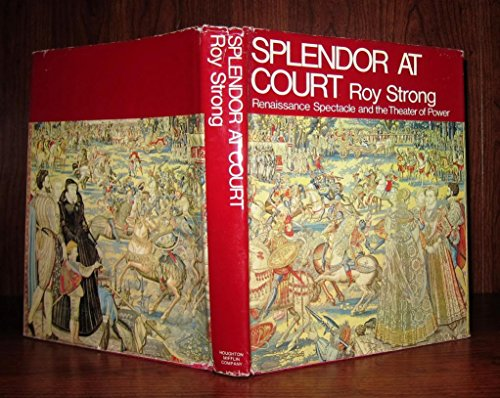 Splendor at Court; Renaissance Spectacle and the Theater of Power
