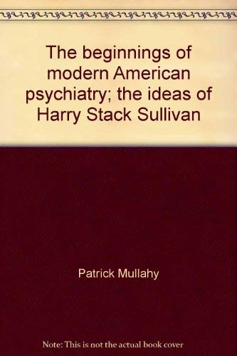 9780395172285: The beginnings of modern American psychiatry;: The ideas of Harry Stack Sullivan (Sentry edition)