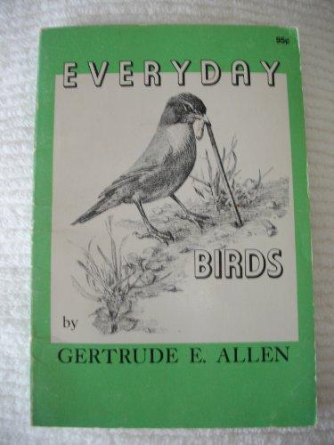 Everyday Birds: Allen, Gertrude E.