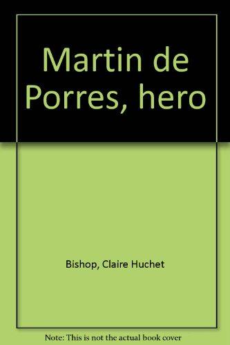 9780395177044: Martin de Porres, hero