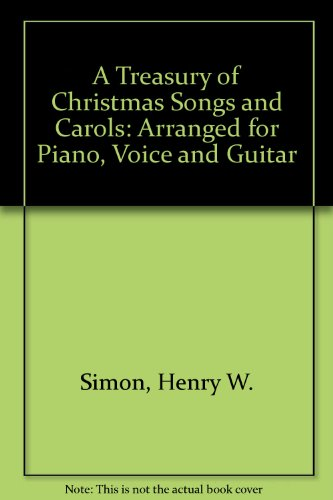 9780395177853: A Treasury of Christmas Songs and Carols [Arranged for piano, voice and guitar]