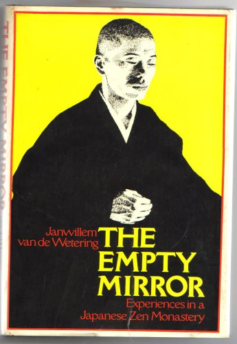 9780395182826: The Empty Mirror: Experiences in a Japanese Zen monastery