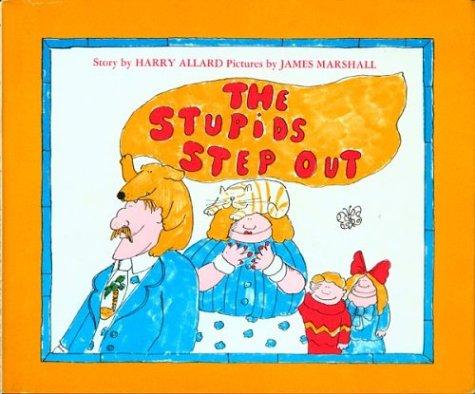 The Stupids Step Out: Harry G. Allard Jr.; Illustrator-James Marshall