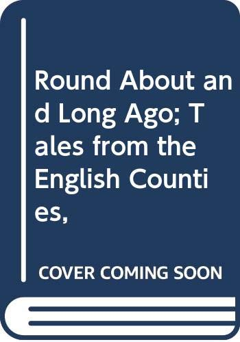 Round About and Long Ago: Tales from: Eileen Colwell; illustrated
